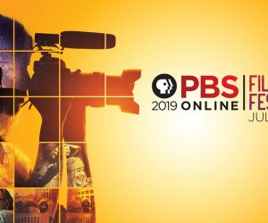 2019 PBS Online Film Festival – July 15 to July 26