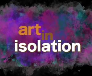 "CET and ThinkTV Premiere ""Art in Isolation"" During COVID-19 Stay-at-Home Orders"