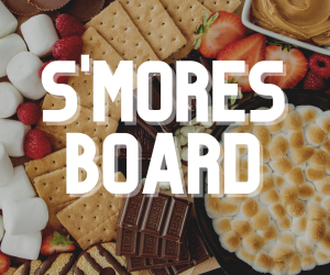 Epic S'mores Board