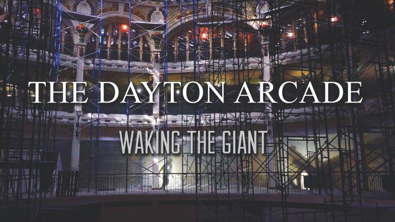 The Dayton Arcade: Waking the Giant