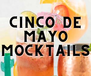 Cinco De Mayo Mocktails
