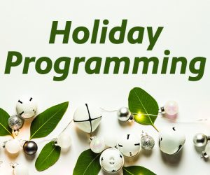Holiday Programming